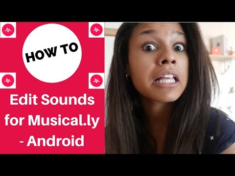 How to Edit Sounds for Musical.ly on Android