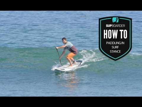 How to SUP Videos / Surf – 'Paddling in Surf Stance'