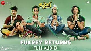 Fukrey Returns - Full Audio | Siddharth Mahadevan, Shannon Donald & Gulraj Singh | Kumaar