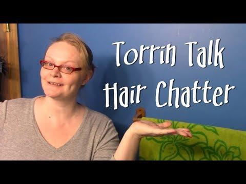 Torrin Talk: Hair Chatter