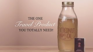 Amazing Reasons Why Coconut Oil Makes The Best Travel Product
