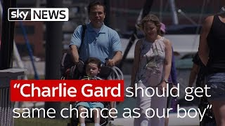 """""""Charlie Gard should get same chance as our boy"""""""