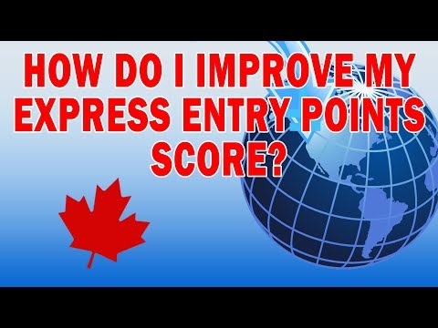 How do I Improve my Express Entry Points Score?