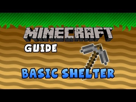 The Minecraft Guide - 01 - Basic Shelter