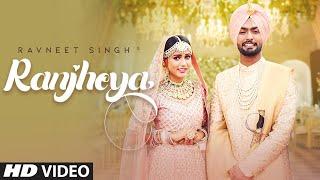 Ranjheya (Full Song) Ravneet Singh Ft. Gima Ashi | Latest Punjabi Songs 2019