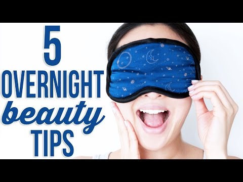 5 Overnight Beauty Tips You Need To Know!