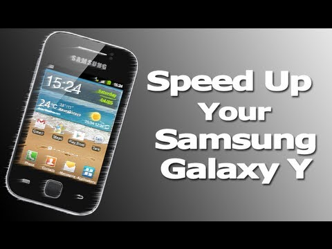 How to Speed up your Samsung Galaxy Y GT-S5360
