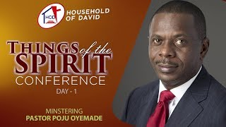 Things Of The Spirit Conference - Day 1 - Pastor Poju Oyemade