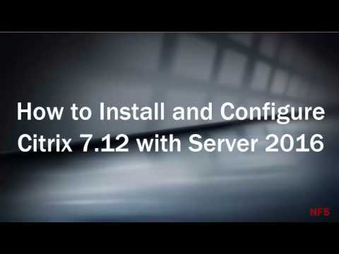 How to install and configure Citrix 7.12 with Server 2016