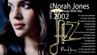 "Come Away With Me {2002} - Norah Jones ""Come Away With Me"" Full Album"