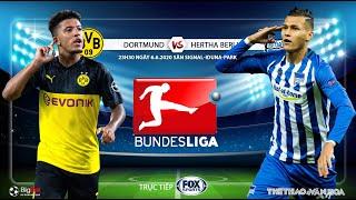NHẬN ĐỊNH BÓNG ĐÁ. Dortmund - Hertha Berlin (23h00 6/6). Vòng 30 Bundesliga. Trực tiếp FOX Sports