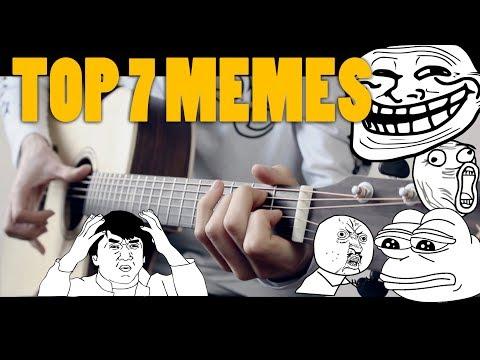 TOP 7 MEME SONGS ON GUITAR