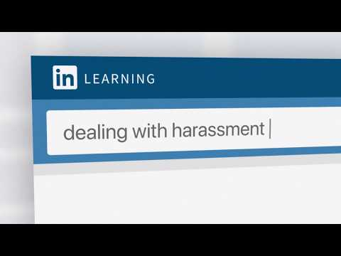 Dealing with harassment | LinkedIn Learning