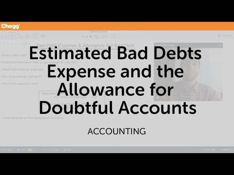 Estimated Bad Debts Expense and the Allowance for Doubtful Accounts | Accounting | Chegg Tutors