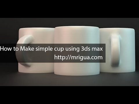 How to Make simple cup using 3ds max