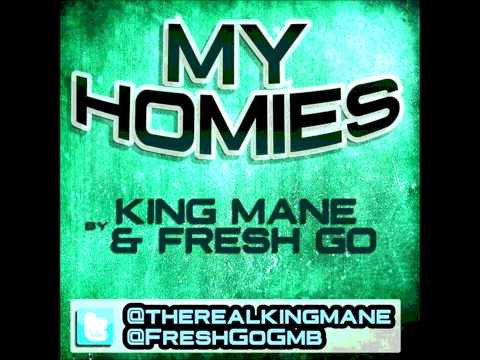 King Mane Ft Fresh Go - My Homies ((Download Now))