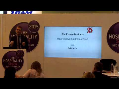 How to Develop Brilliant Staff by Peter Avis (Hospitality Show 2015)