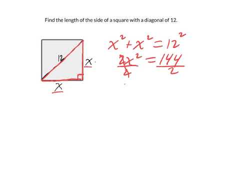Find the length of the side of a square with a diagonal of 12