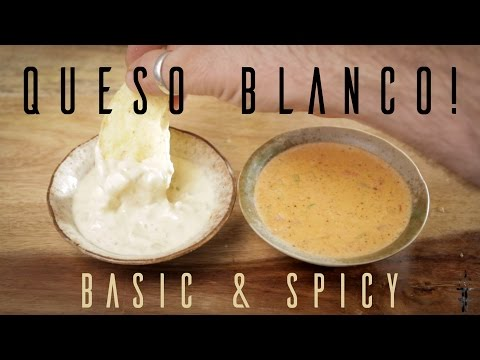 Queso Blanco  Dip  X2 Episode 4 Part 2