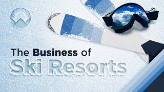 The Business of Ski Resorts