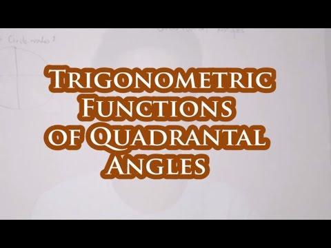 Trigonometric Functions Of Quadrantal Angles