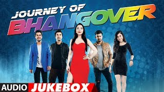 Full Album: Journey Of Bhangover | Audio Jukebox | T-Series
