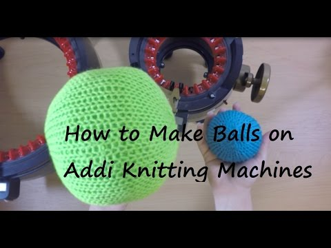 How to Make a Ball on the Addi Knitting Machines / Yay For Yarn