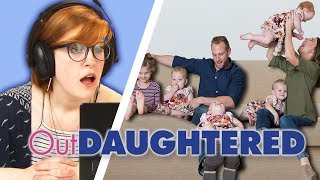 Irish People Watch Outdaughtered For The First Time