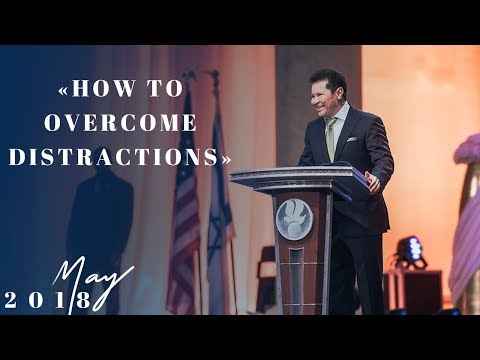 How to Overcome Distractions - Apostle Guillermo Maldonado | May 27, 2018