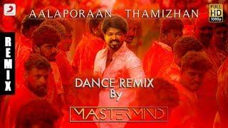 Mersal Aalaporaan Thamizhan Tamil Dance Remix By DJ Mastermind , Vijay , A R Rahman