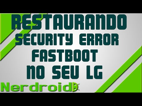 LG G2- Removendo ROOT/STOCK ROM/ FASTBOOT SECURITY ERROR