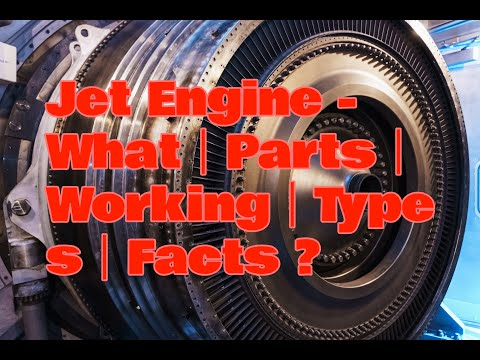 Jet Engine - What|Parts|Working|Types|Facts ?