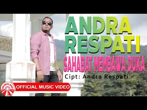 Download Lagu Andra Respati Sahabat Membawa Duka Mp3