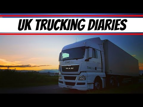 UK Trucking Diaries ~ Best job in the world
