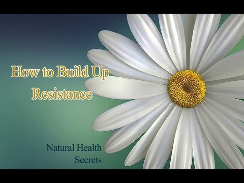 [Natural Health Secrets] Episode 11: How to Build up Resistance