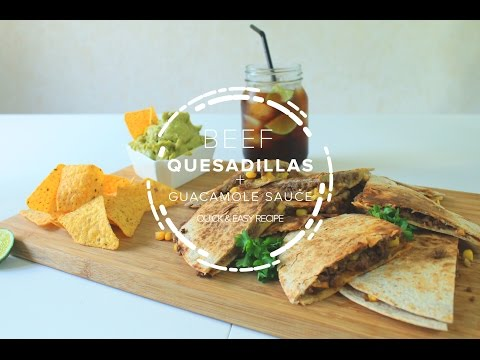 Beef Quesadillas with Guacamole Sauce - Quick and Easy Recipe