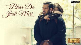 'Bhar Do Jholi Meri' Full AUDIO Song - Adnan Sami | Bajrangi Bhaijaan | Salman Khan