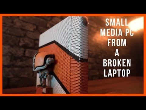Turn a BROKEN LAPTOP into a small MEDIA PC!