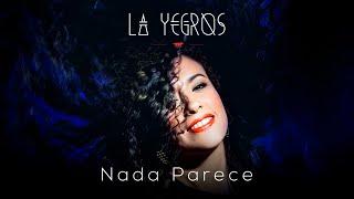 La Yegros - Nada Parece (official Audio)
