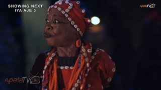 Iya Aje 3 Yoruba Movie 2018 Showing Next Week On ApataTV+
