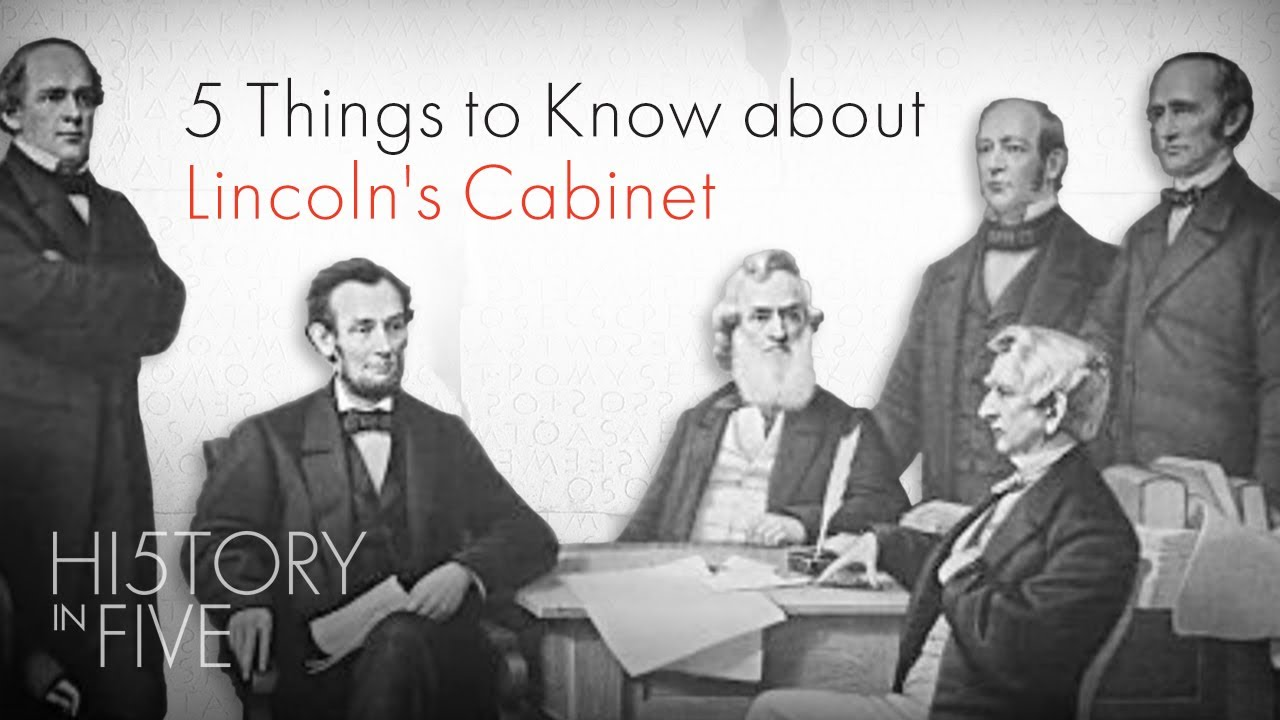 Five Things You Should Know About Lincoln's Cabinet