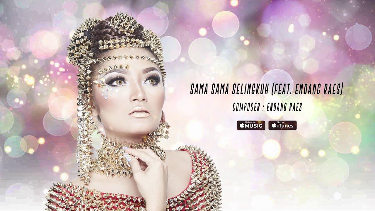 Siti Badriah - Sama Sama Selingkuh (feat Endang Raes)
