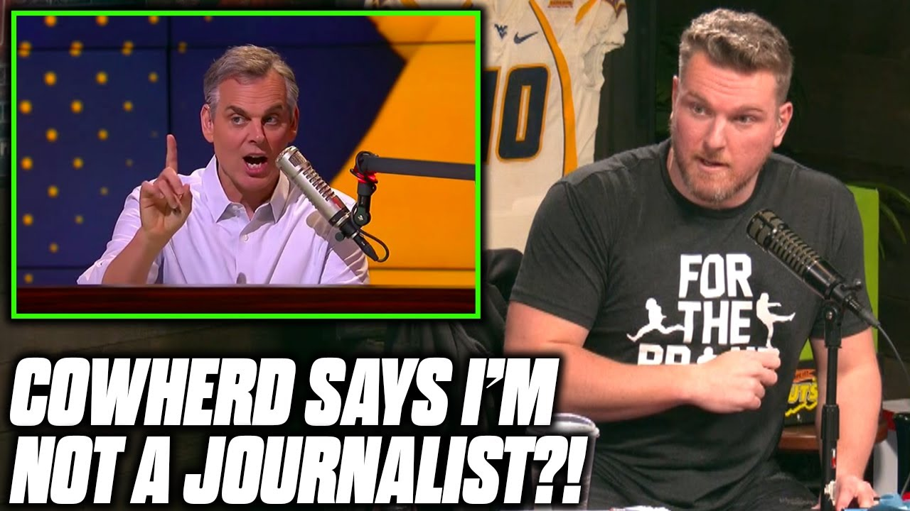 "Pat McAfee Reacts To Colin Cowherd Saying ""McAfee Isn't A Real Journalist"""
