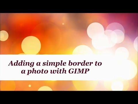 Gimp video 1 - Adding a simple border to a photo