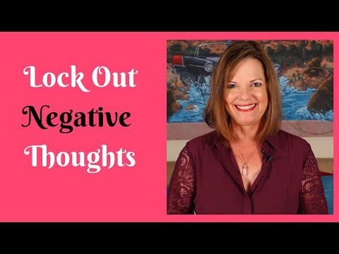 Lock Out Negative Thoughts