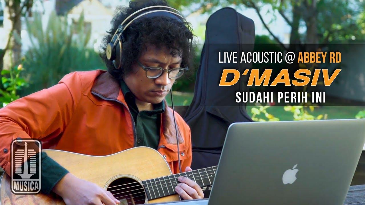 Download D'MASIV - Sudahi Perih Ini (Live Acoustic @ABBEY RD) MP3 Gratis