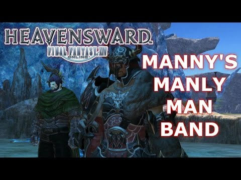Manny's Manly Man Band :Final Fantasy XIV Experience