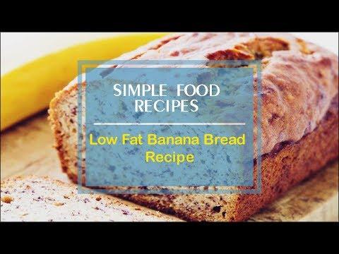 Low Fat Banana Bread Recipe