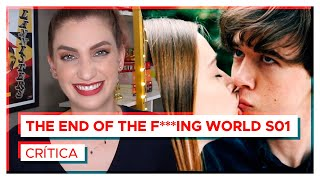 THE END OF THE F***ING WORLD vale a pena?   Crítica