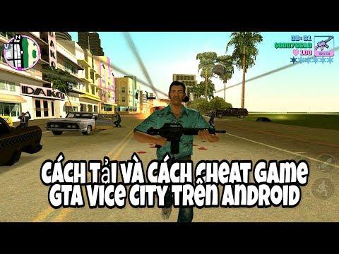 Cách tải và cách cheat game GTA Vice City trên Android